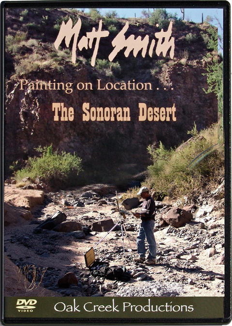 "Matt Smith - ""Painting On Location . . . The Sonoran Desert"""